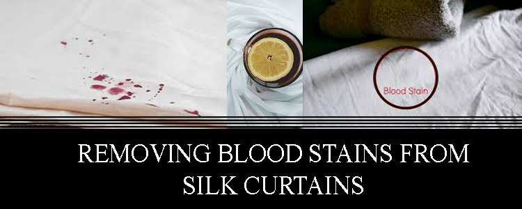 REMOVING BLOOD STAINS FROM SILK CURTAINS